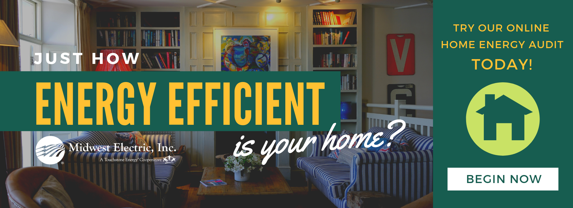 How energy efficient is your home? Try our online home energy audit today!