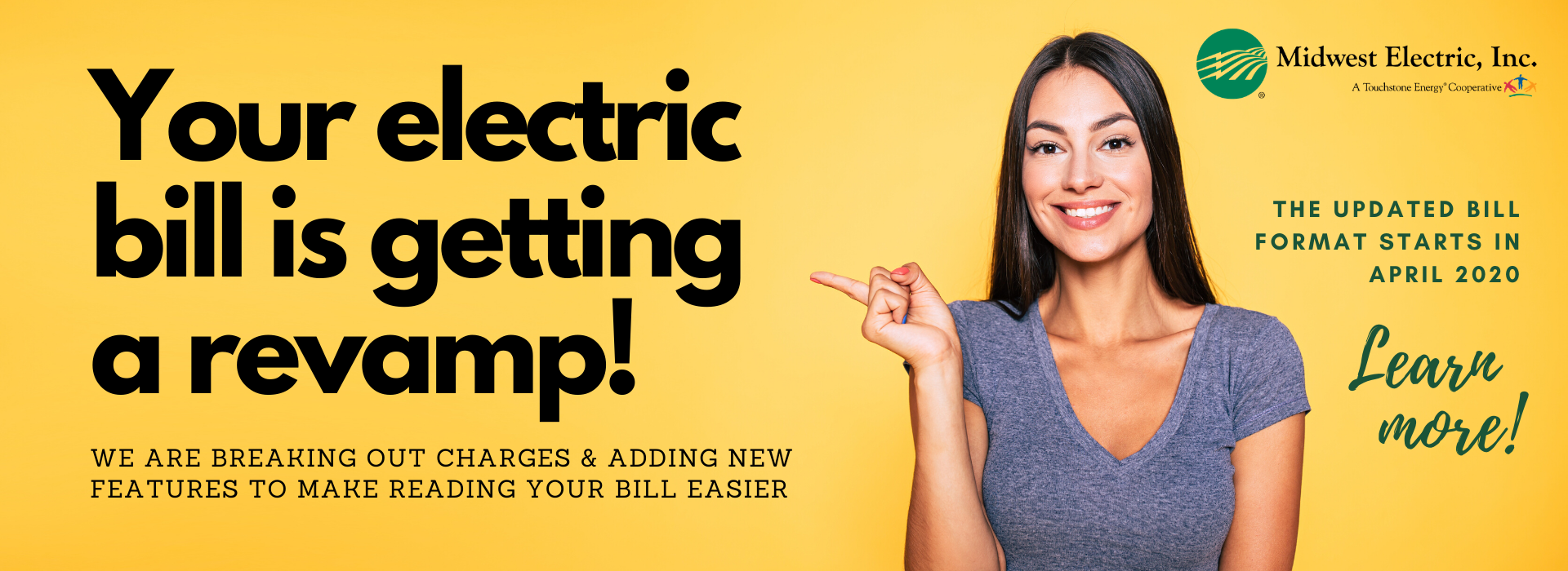 Starting in April 2020, your electric bill is getting a revamp because we are unbundling charges and adding new features. Click to learn more!