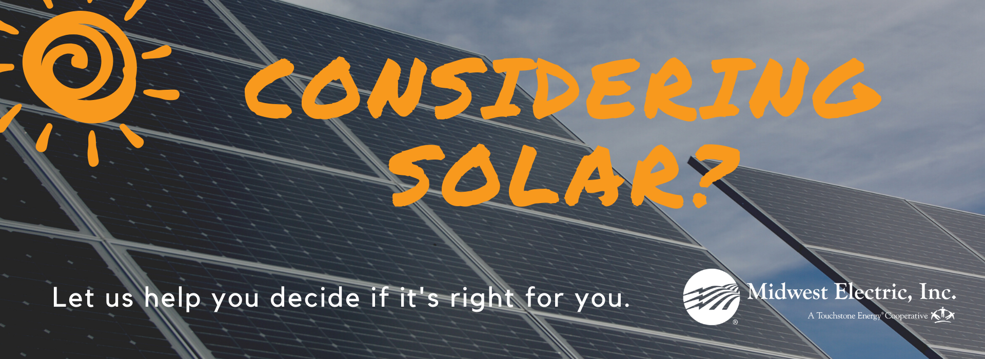 If you are considering solar, see our resources first to make sure it's the right choice for you