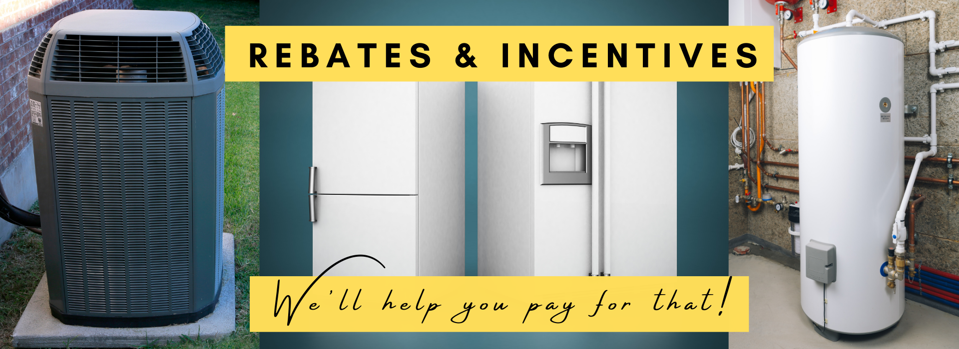 Water heater, refrigerator, and air conditioner rebates