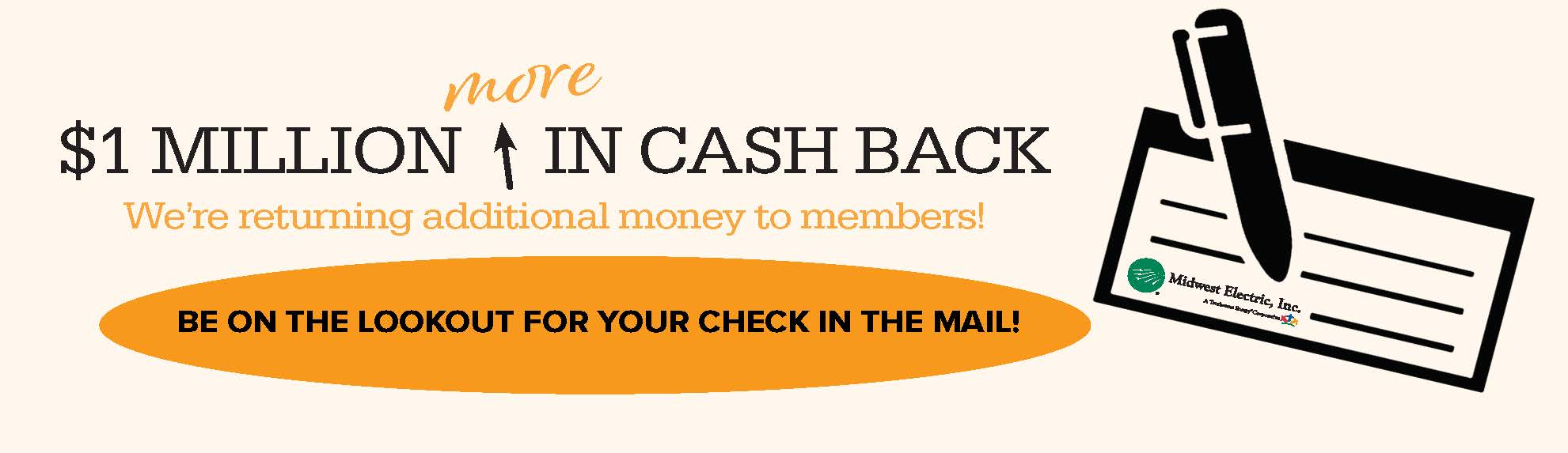 Members will get a special patronage cash back check in April